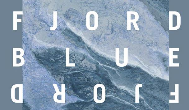 Fjord – Blue [New Music]