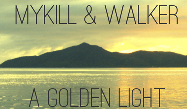 MyKill & Walker – A Golden Light [New Single]
