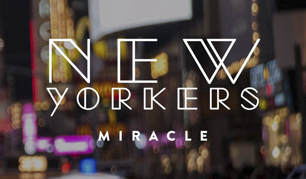NewYorkers – MIRACLE [New Music]