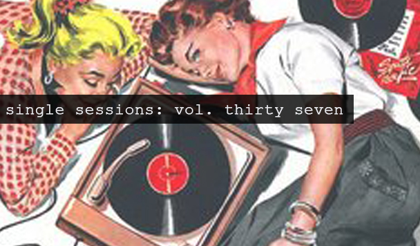 Single Sessions Volume Thirty Seven