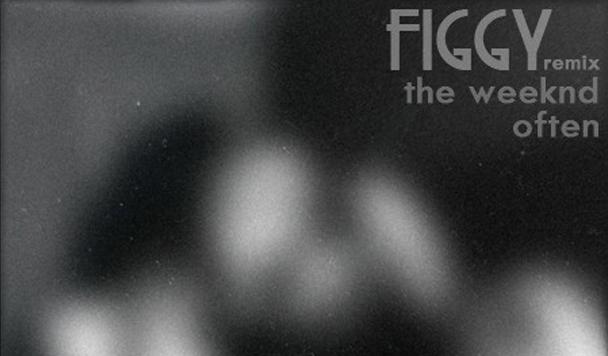 The Weeknd – Often (Figgy Remix)