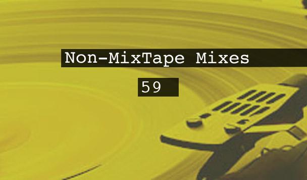 Non-MixTape Mixes: Volume 59