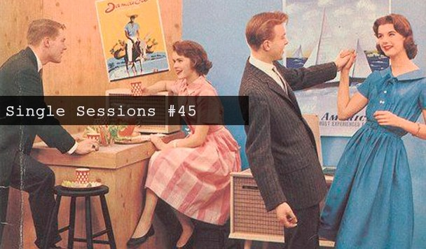 Single Sessions #45