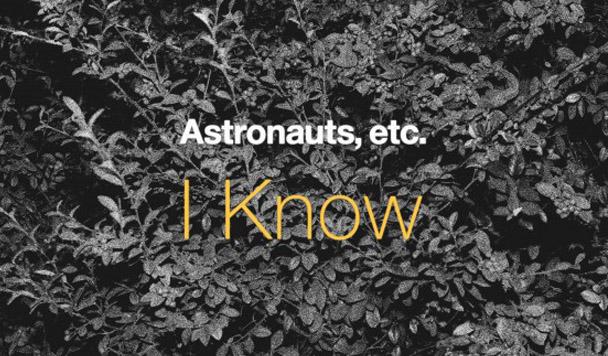 Astronauts, etc. – I Know [New Single]