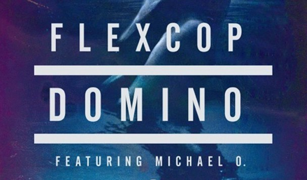 Flex Cop – Domino (ft. Michael O) [new Single]