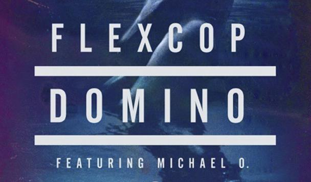 Flex Cop – Domino (ft. Michael O) [new Single]