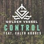 Golden Vessel - Control (ft. Caleb Hodges) - acid stag