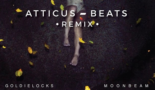 Goldielocks – Moonbeam (Atticus Beats Remix) [Premiere]