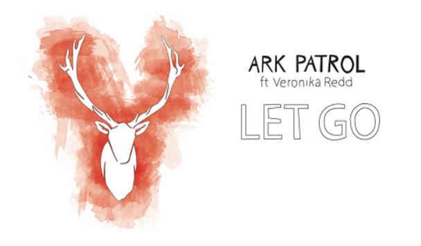 Ark Patrol – Let Go (ft. Veronika Redd) [New Single]