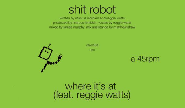 Shit Robot – Where It's At (ft. Reggie Watts) [New Single]