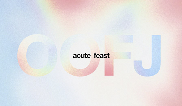 OOFJ – Acute Feast [Album Stream]