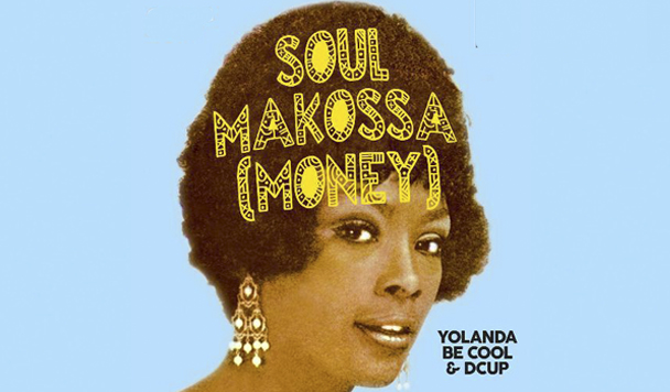 Yolanda Be Cool & DCUP – Soul Makossa (Money) [New Single]