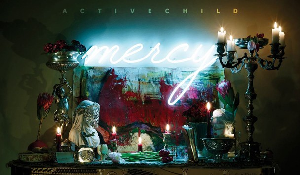 Active Child – Mercy [Review + Stream]