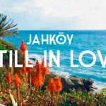 JAHKOY - Still In Love - acid stag
