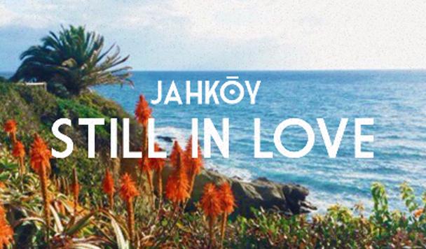 JAHKOY – Still In Love [New Single]