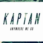 KAPTAN - Anywhere We Go - acid stag_