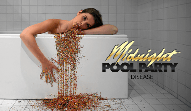 Midnight Pool Party – Disease [New Single]
