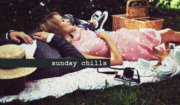 Sunday Chills #4