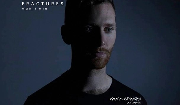 Fractures – Won't Win (The Karmens Re-Work) [Premieres]