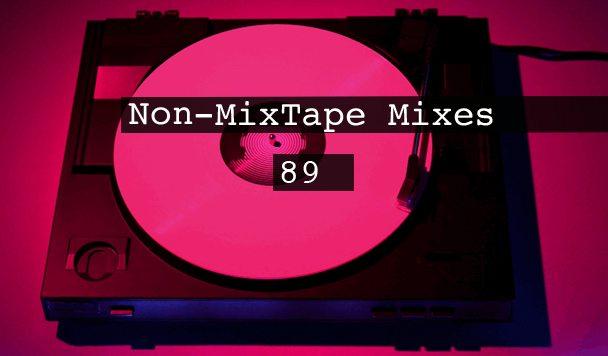 Non-MixTape Mixes Volume 89