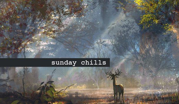 Sunday Chills #8