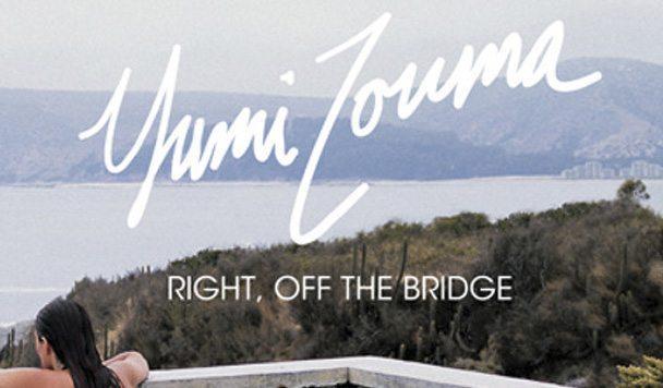 Yumi Zouma – Right, Off The Bridge [New Single]