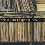 Indie Delights, Max Pope, OYSTER KIDS, Kins, HUNNY, City Calm Down - acid stag