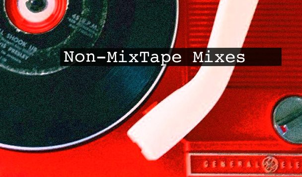 Non-MixTape Mixes Vol 96
