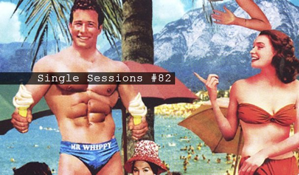 Single Sessions #82