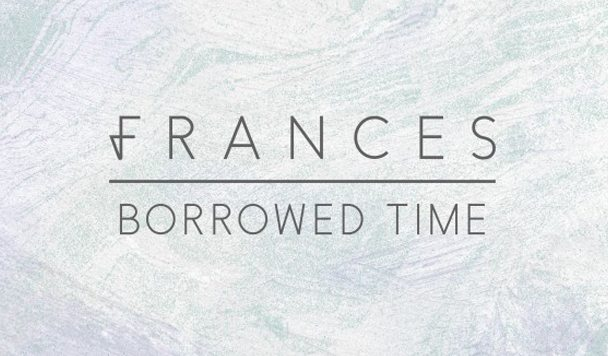 Frances x Howard (from Disclosure) – Borrowed Time [New Single]