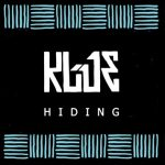 Klue - Hiding [New Single] - acid stag