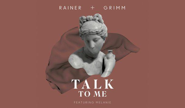 Rainer + Grimm – Talk To Me (ft. Melanie) [Premiere]