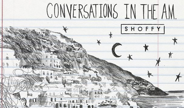 Shoffy – conversations in the a.m EP [Stream]