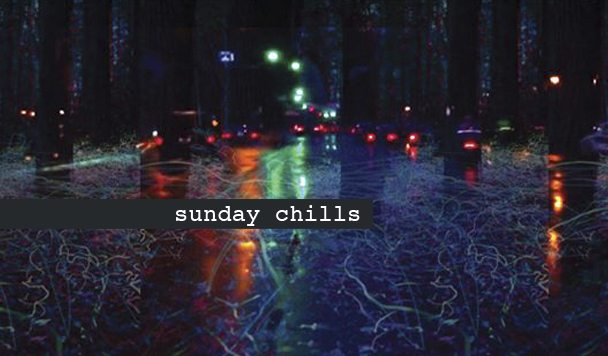 Sunday Chills #17