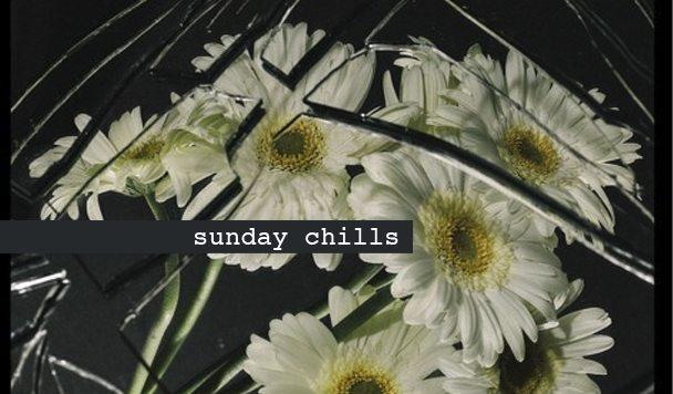 Sunday Chills #18