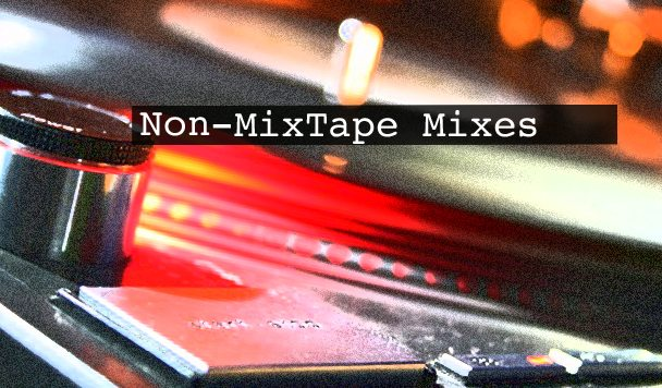 Non-MixTape Mixes Vol 103