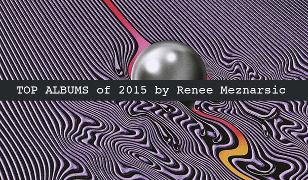 Top 10 Albums of 2015 by Renee Meznarsic