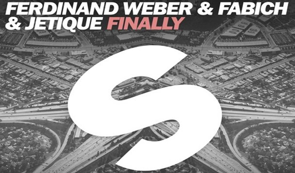 Ferdinand Weber, Fabich & Jetique – Finally [New Single]