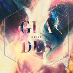 GLADES - Drive [New Single] - acid stag