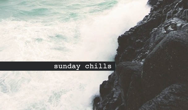 Sunday Chills #24