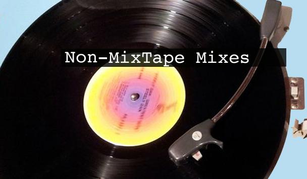 Non-MixTape Mixes Vol 113