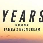 Famba x Neon Dreams - Years [New Single] - acid stag