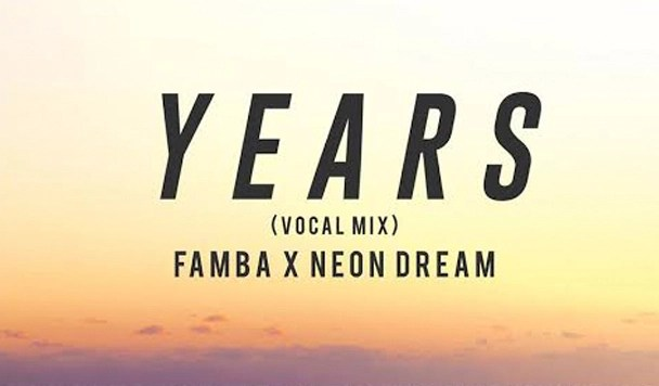 Famba x Neon Dreams – Years [New Single]