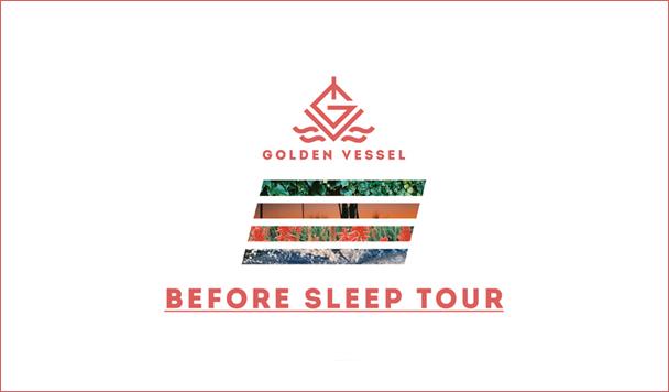 Golden Vessel - Before Sleep Tour - acid stag