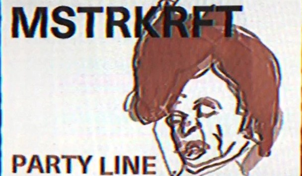 MSTRKRFT – Party Line [New Single]