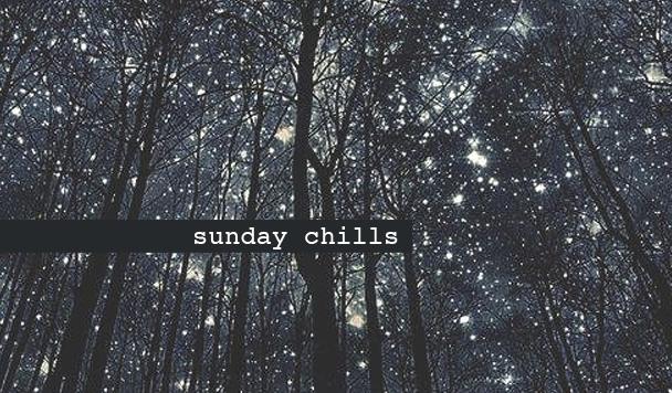 Sunday Chills #41