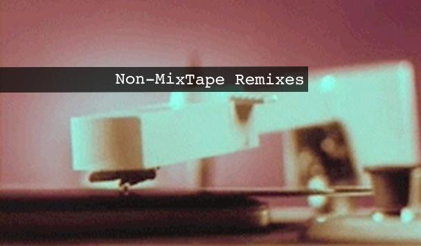 Non-MixTape Remixes Vol 130