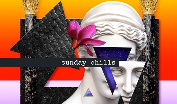 Sunday Chills #47