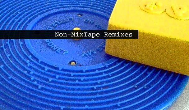 Non-MixTape Remixes 145