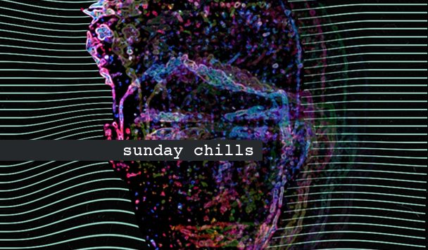 Sunday Chills #61
